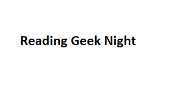 """Reading Geek Night"""