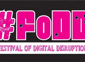 #FoDD Festival of Digital Distruption